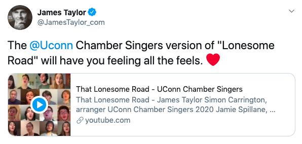 A Tweet from James Taylor to the UConn Chorus.